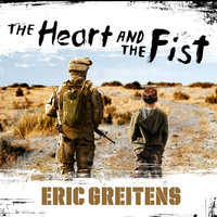 The Heart and the Fist - Eric Greitens