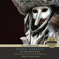 Scaramouche: A Romance of the French Revolution - Rafael Sabatini