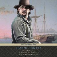 Nostromo: A Tale of the Seaboard - Joseph Conrad