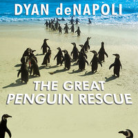 The Great Penguin Rescue - Dyan deNapoli