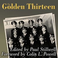 The Golden Thirteen: Recollections of the First Black Naval Officers - Paul Stillwell