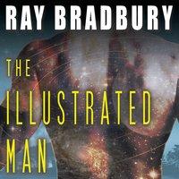 The Illustrated Man - Ray Bradbury