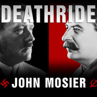 Deathride: Hitler vs. Stalin – The Eastern Front, 1941-1945 - John Mosier