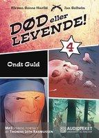 Død eller levende 4 - Ondt guld - Kirsten Sonne Harild,Jan Solheim