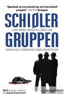 Schiølergruppen - Danske nazi-terrorister under besættelsen - Lasse Bruun Jonassen, Jonas Lind