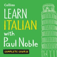 Learn Italian with Paul Noble for Beginners – Complete Course - Paul Noble