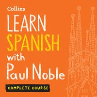 Learn Spanish with Paul Noble for Beginners – Complete Course - Paul Noble