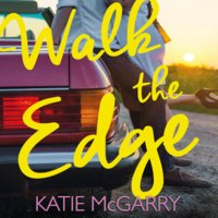 Walk The Edge - Katie McGarry