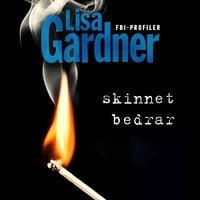 Skinnet bedrar - Lisa Gardner