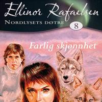 Farlig skjønnhet - Ellinor Rafaelsen