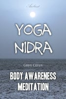 Yoga Nidra: Body Awareness Meditation - Greg Cetus