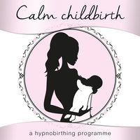 Calm Childbirth - A Hypnobirthing Programme - Nicola Haslett, Samantha Redgrave-Hogg