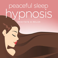 Peaceful Sleep - Ultimate Hypnosis Meditations for Deep Sleeping, Relaxation & Stress Relief - Nicola Haslett,Samantha Redgrave-Hogg