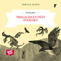 Trollkarlen från Övärlden - Ursula K. Le Guin