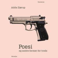 Poesi og andre former for trods - Adda Djørup