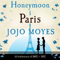 Honeymoon i Paris - Jojo Moyes