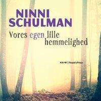 Vores egen lille hemmelighed - Ninni Schulman