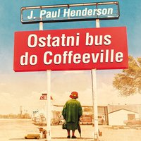 Ostatni bus do Coffeeville - J. Paul Henderson