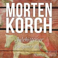 Julehistorier fra gamle dage - Morten Korch