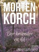 Der brænder en ild - Morten Korch