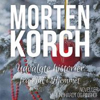 Udvalgte historier fra Jul i Hjemmet - Morten Korch