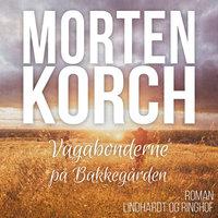 Vagabonderne på Bakkegården - Morten Korch