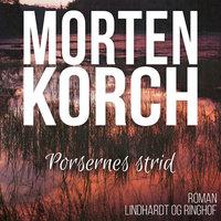 Porsernes strid - Morten Korch