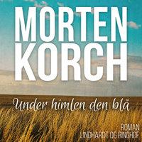 Under himlen den blå - Morten Korch