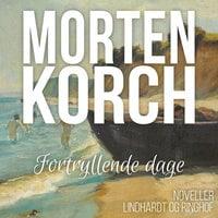 Fortryllende dage - Morten Korch