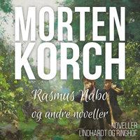Rasmus Nabo og andre noveller - Morten Korch