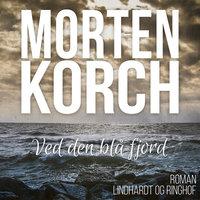 Ved den blå fjord - Morten Korch