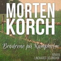 Brødrene på Kampholm - Morten Korch
