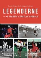Legenderne - de største i engelsk fodbold - Kim Damsgaard Pedersen, Dennis Krog