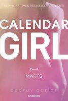 Calendar Girl: Marts - Audrey Carlan
