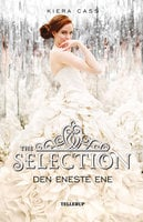 The Selection #3: Den Eneste Ene - Kiera Cass