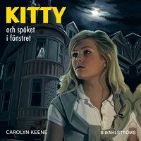 Kitty och spöket i fönstret - Carolyn Keene