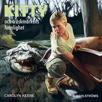 Kitty och träskmarkens hemlighet - Carolyn Keene