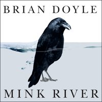 Mink River - Brian Doyle