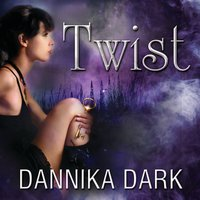 Twist - Dannika Dark