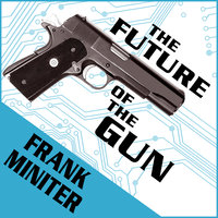 The Future of the Gun - Frank Miniter