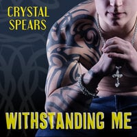 Withstanding Me - Crystal Spears