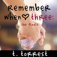 Remember When 3: The Finale - T. Torrest