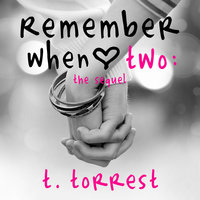 Remember When 2: The Sequel - T. Torrest