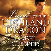 Legend of the Highland Dragon - Isabel Cooper