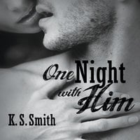 One Night With Him - K.S. Smith