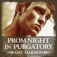 Prom Night in Purgatory - Amy Harmon
