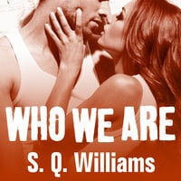 Who We Are - S.Q. Williams