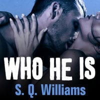 Who He Is - S.Q. Williams