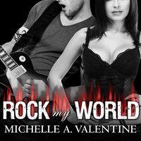 Rock My World - Michelle A. Valentine