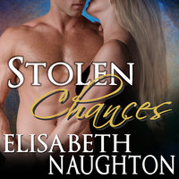 Stolen Chances - Elisabeth Naughton